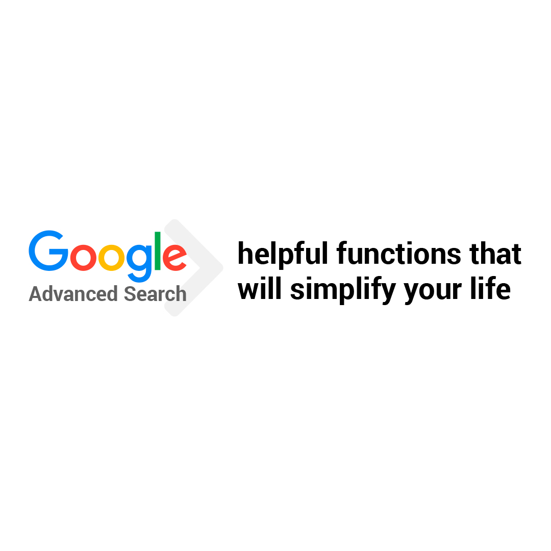 Google Advanced Search: helpful functions that will simplify your life [Infographic]