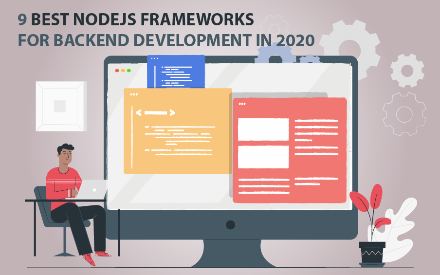 9 Best NodeJS Frameworks for Backend Development in 2020