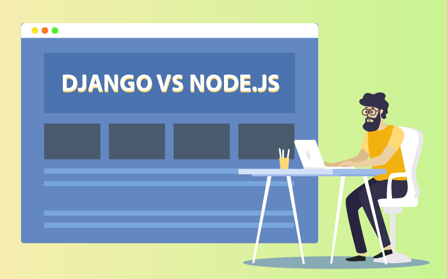 Django vs Node.js: Choose the Most Suitable Web App Development Technology