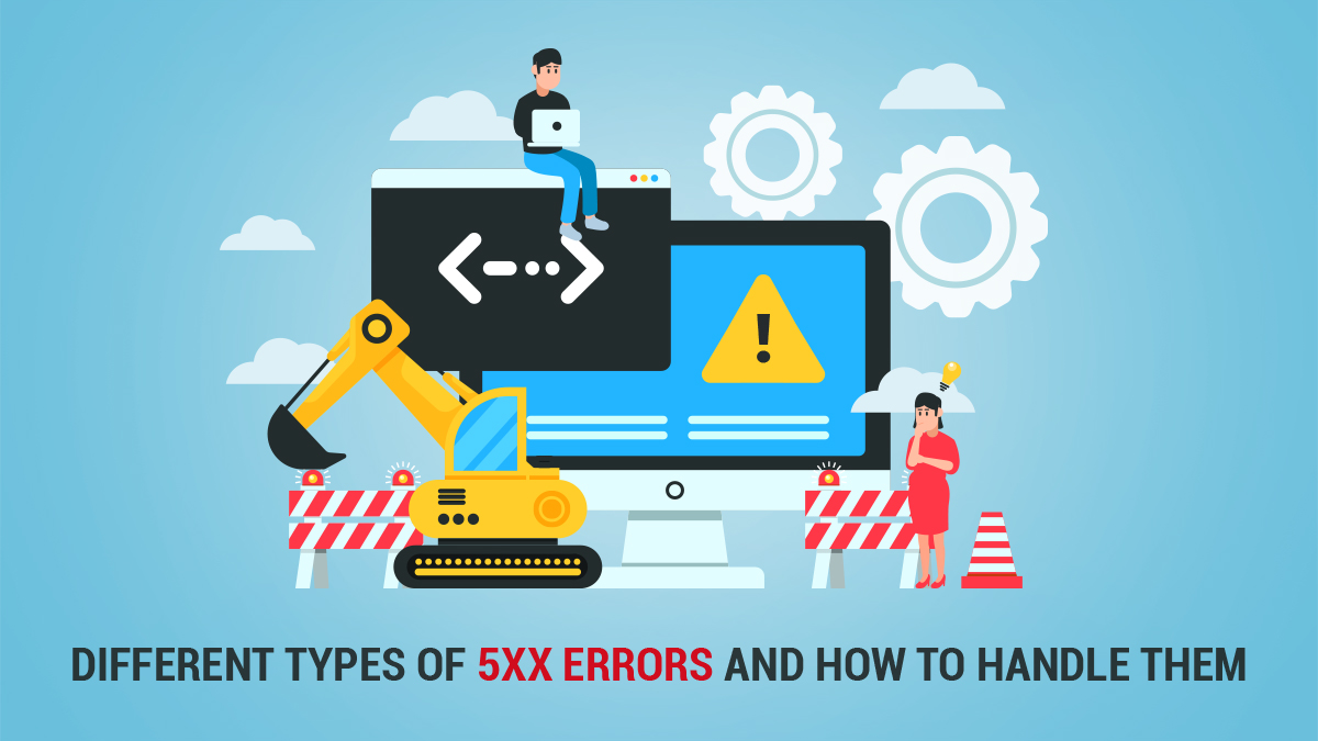 Different Types of 5xx Errors