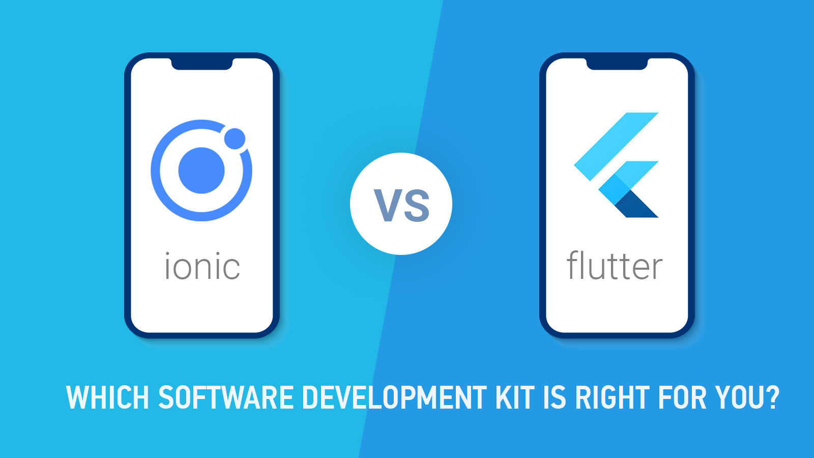 Ionic vs. Flutter: Which Software Development Kit is Right for You?