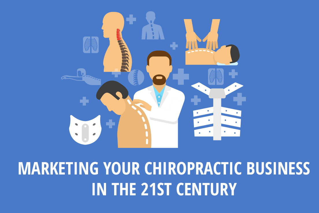 Marketing Your Chiropractic Business in the 21st Century