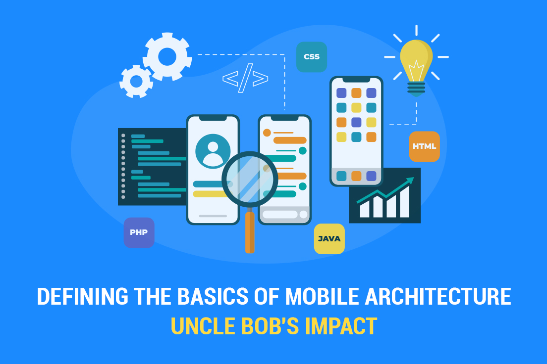 Defining the basics of mobile architecture: Uncle Bob's impact