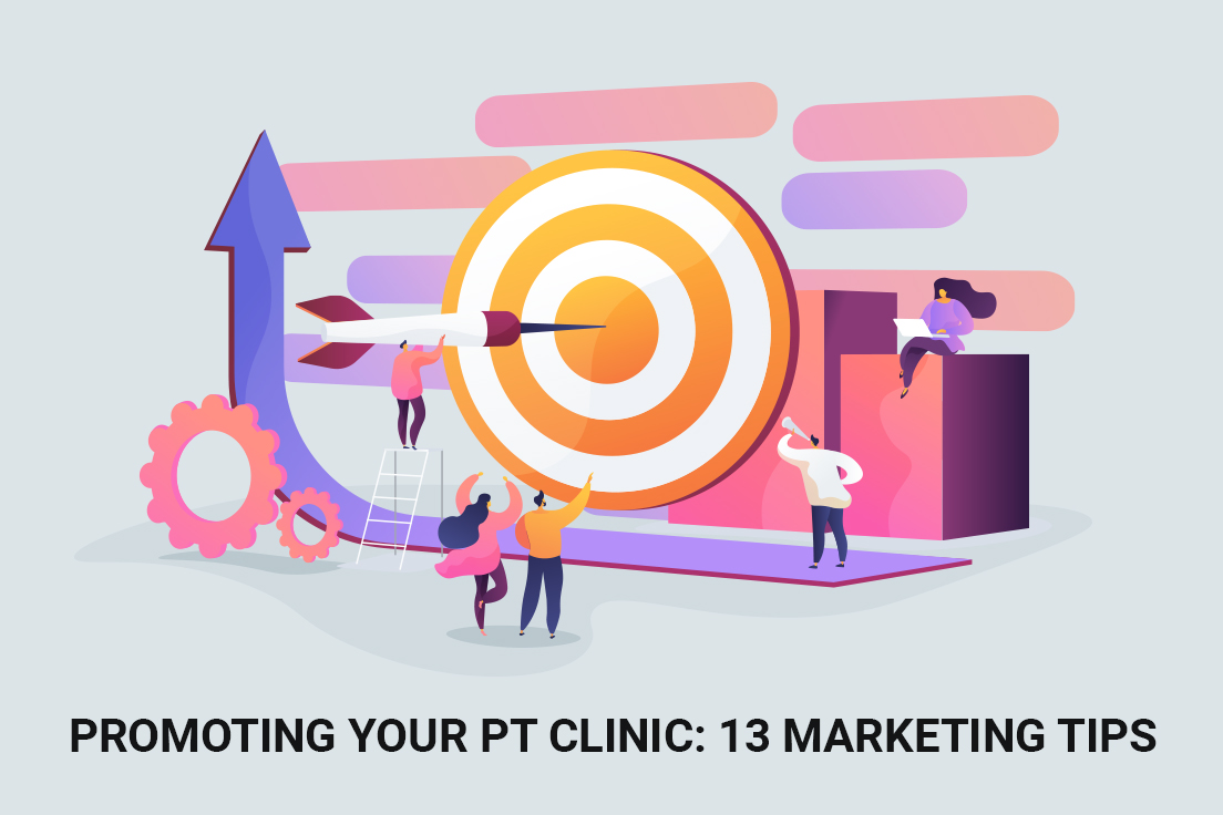Physical Therapy Marketing: 13 Effective Marketing Tips