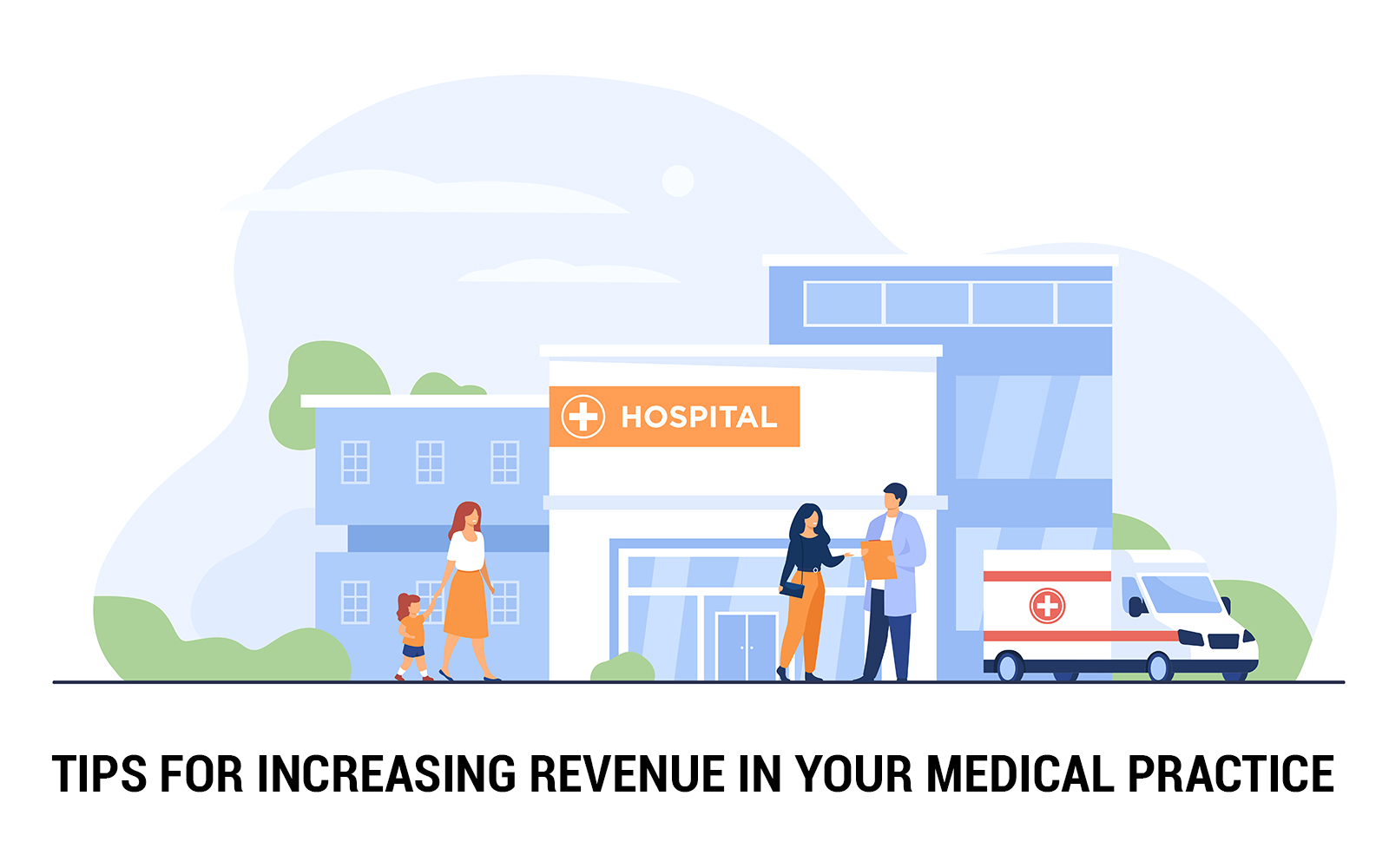 Tips for Increasing Revenue in Your Medical Practice