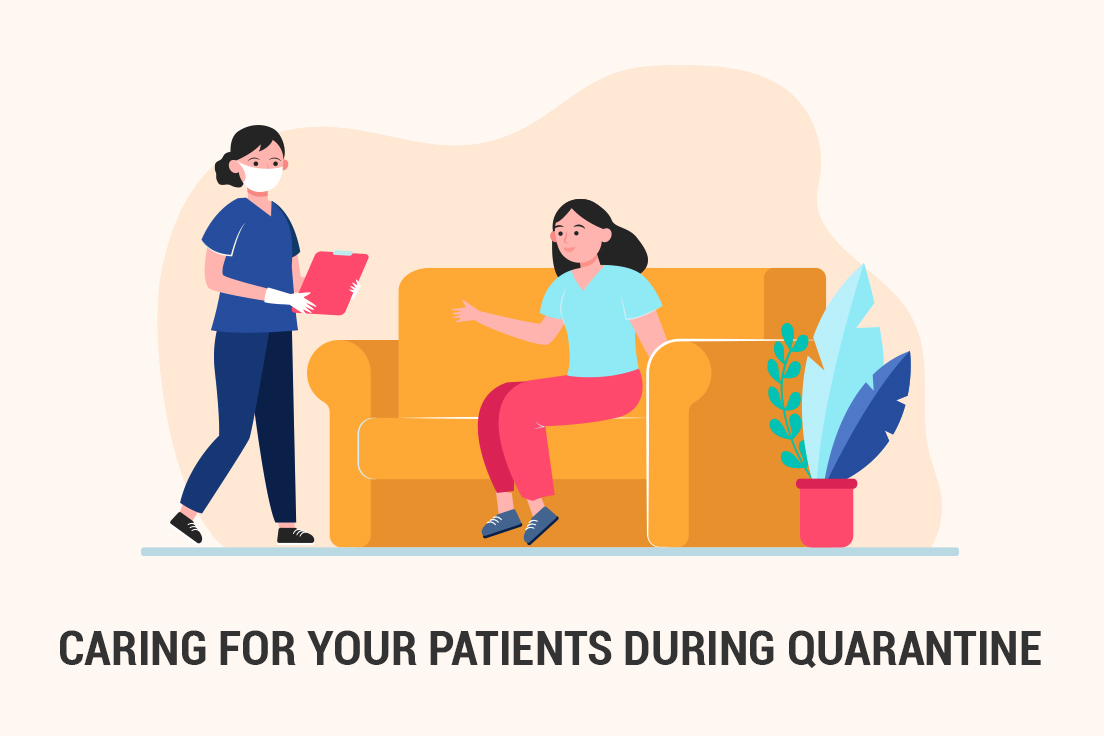 Caring for your patients during quarantine