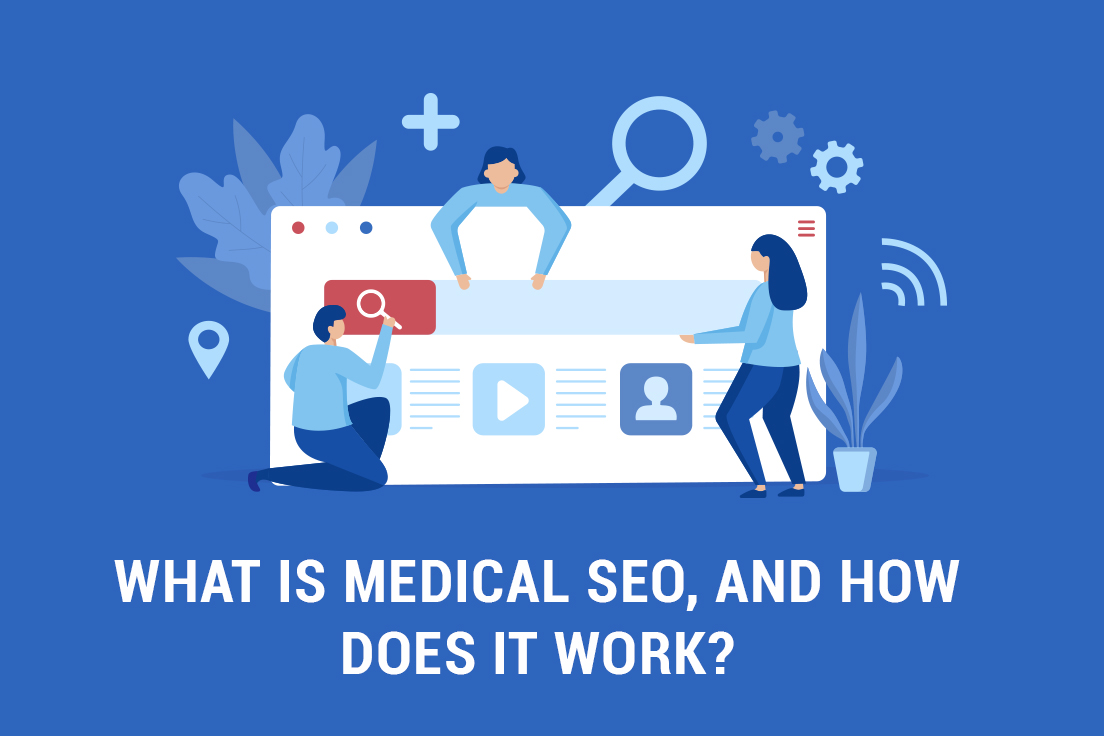 What is medical SEO, and how does it work?