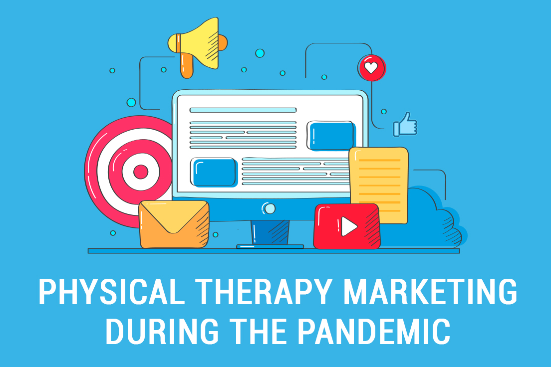 Physical Therapy Marketing During the Pandemic